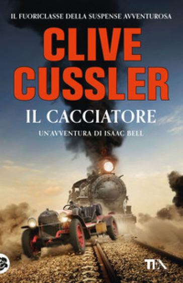 Il cacciatore - Clive Cussler  