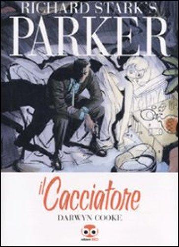 Il cacciatore. Parker. 1. - Donald E. Westlake (Richard Stark)   Jonathanterrington.com