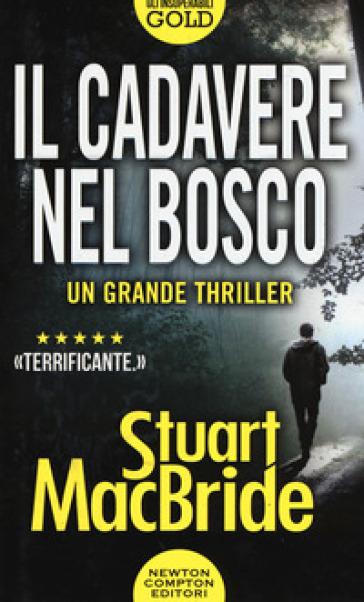 Il cadavere nel bosco - Stuart MacBride | Rochesterscifianimecon.com