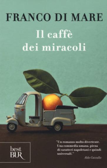 Il caffè dei miracoli - Franco Di Mare |
