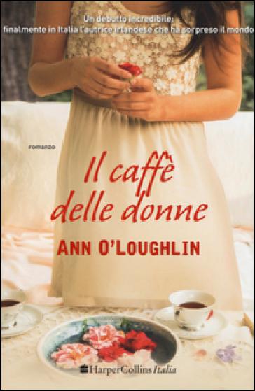 Il caffè delle donne - Ann O'Loughlin |