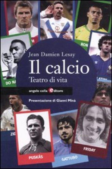 Il calcio. Teatro di vita - Jean D. Lesay |