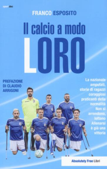 Il calcio a modo loro - Franco Esposito  