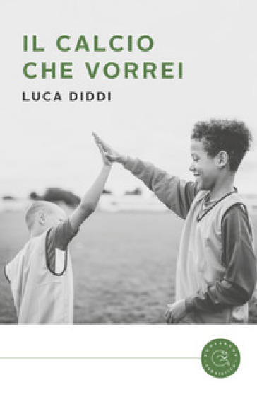Il calcio che vorrei - Luca Diddi   Rochesterscifianimecon.com