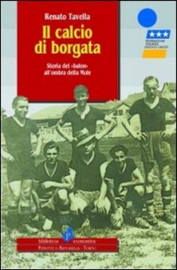 Il calcio di borgata - Renato Tavella  