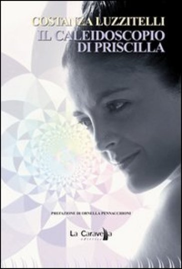 Il caleidoscopio di Priscilla - Costanza Luzzitelli | Jonathanterrington.com