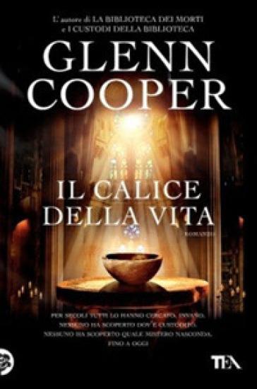 Il calice della vita - Glenn Cooper |