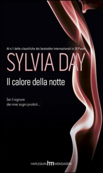 Il calore della notte - Sylvia Day |