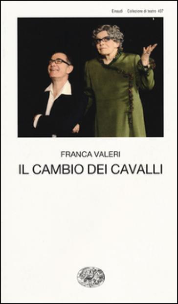 Il cambio dei cavalli - Franca Valeri | Ericsfund.org