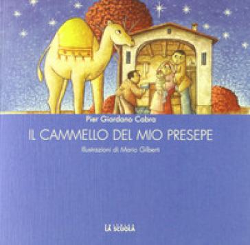Il cammello del mio presepe - Pier Giordano Cabra |