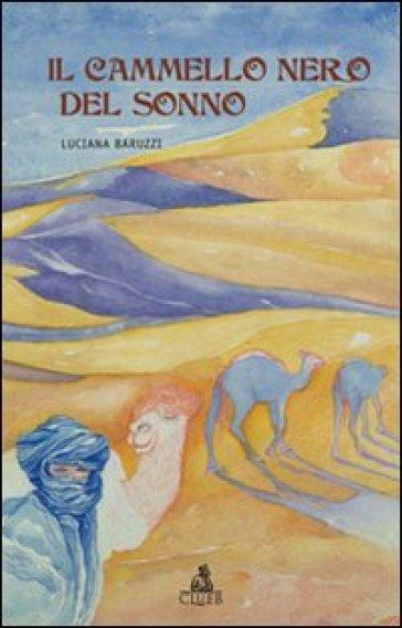 Il cammello nero del sonno - Luciana Baruzzi   Ericsfund.org
