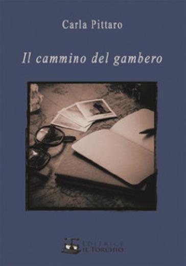 Il cammino del gambero - Carla Pittaro | Kritjur.org