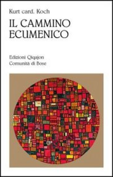 Il cammino ecumenico - Kurt Koch pdf epub