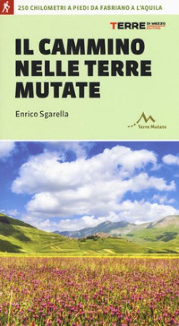 Il cammino nelle terre mutate - Enrico Sgarella | Thecosgala.com