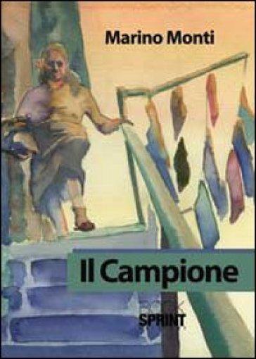 Il campione - Marino Monti  