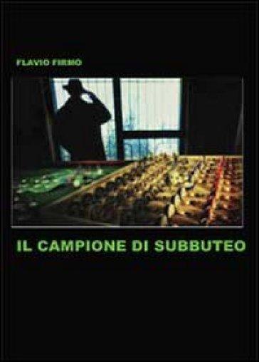 Il campione di Subbuteo - Flavio Firmo  