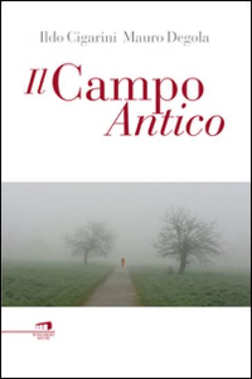Il campo antico - Ildo Cigarini  