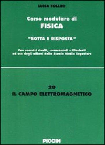 Il campo elettromagnetico - Luisa Follini |