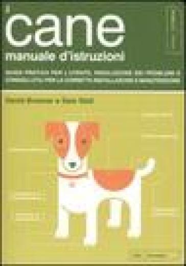Il cane. Manuale d'istruzioni - David Brunner |