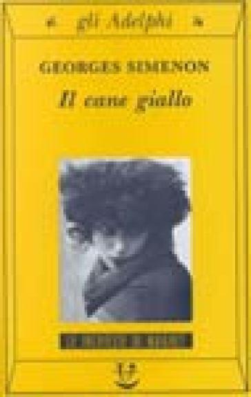 Il cane giallo - Georges Simenon |