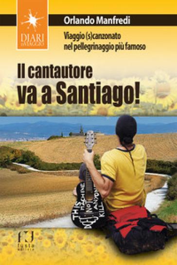 Il cantautore va a Santiago - Orlando Manfredi |