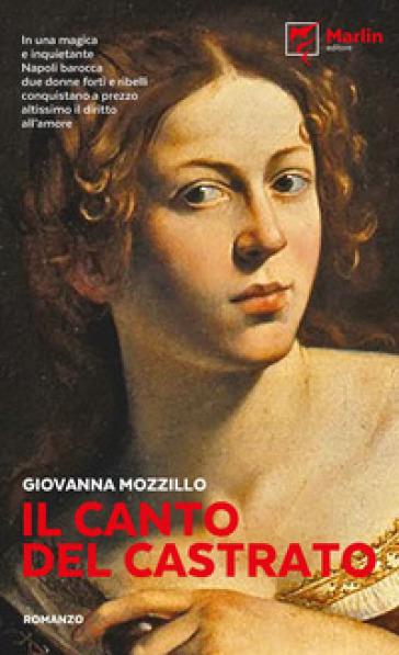 Il canto del castrato - Giovanna Mozzillo  