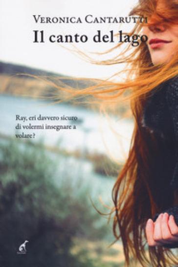 Il canto del lago - Veronica Cantarutti |