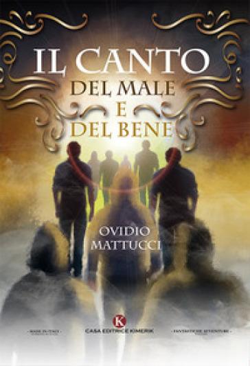 Il canto del male e del bene - Ovidio Mattucci  