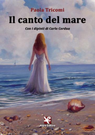 Il canto del mare - Paola Tricomi |