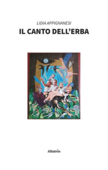 Il canto dell'erba - Lidia Appignanesi pdf epub
