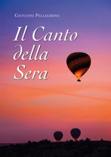Il canto della sera - Giovanni Pellegrino |