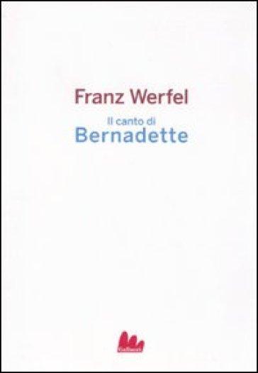 Il canto di Bernadette - Franz Werfel   Rochesterscifianimecon.com