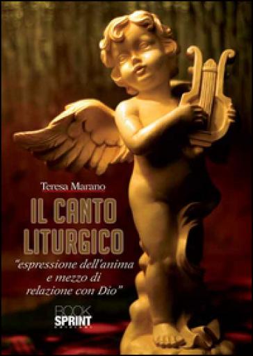 Il canto liturgico - Teresa Marano | Rochesterscifianimecon.com