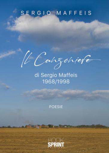 Il canzoniere 1968/1998 - Sergio Maffeis  