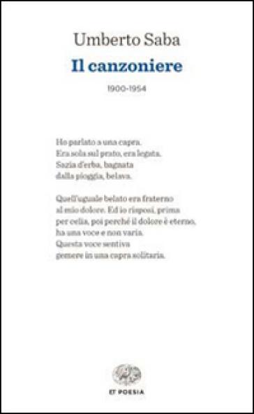 Il canzoniere - Umberto Saba |