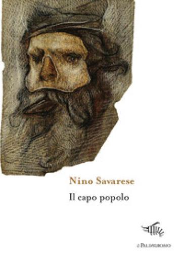 Il capo popolo - Nino Savarese |