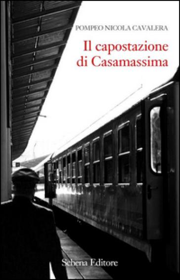Il capostazione di Casamassima - Pompeo N. Cavalera  