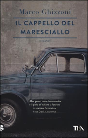 Il cappello del maresciallo - Marco Ghizzoni |
