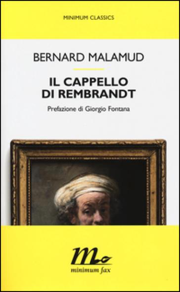 Il cappello di Rembrandt - Bernard Malamud |