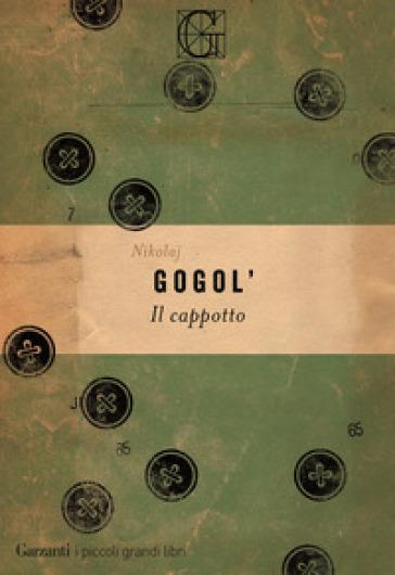 Il cappotto - Nikolaj Vasil'evic Gogol' |
