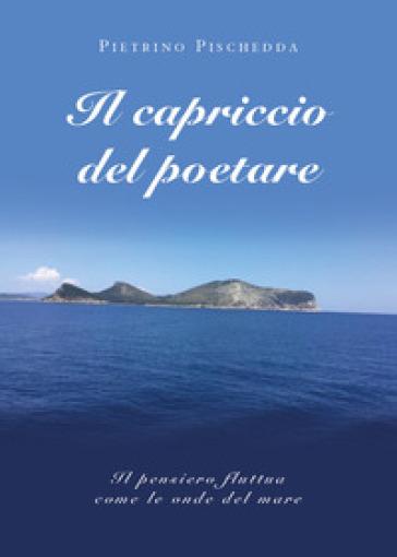 Il capriccio del poetare - Pietrino Pischedda | Kritjur.org