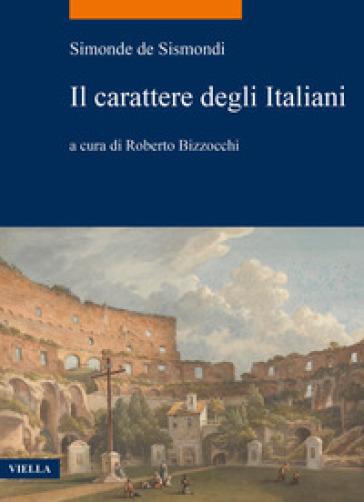 Il carattere degli italiani - Jean Charles Leonard Simonde d Sismondi  