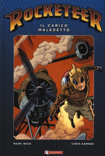 Il carico maledetto. Rocketeer - Mark Waid | Jonathanterrington.com