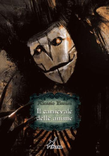 Il carnevale delle anime - Alessio Banini |