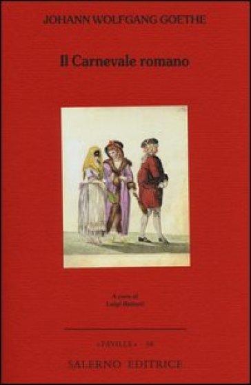 Il carnevale romano - Johann Wolfgang Goethe | Kritjur.org