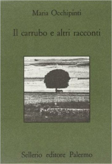 Il carrubo e altri racconti - Maria Occhipinti  