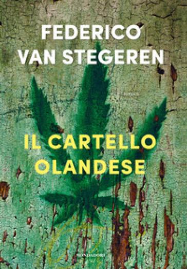 Il cartello olandese - Federico Van Stegeren | Rochesterscifianimecon.com