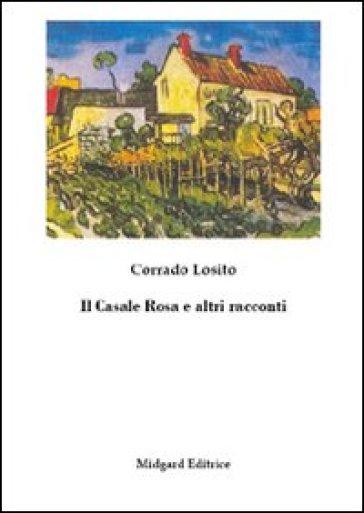 Il casale rosa e altri racconti - Corrado Losito | Kritjur.org