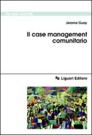 Il case management comunitario - Jerome Guay |