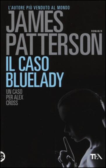 Il caso Bluelady - James Patterson |